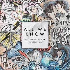 All We Know (Single) - The Chainsmokers