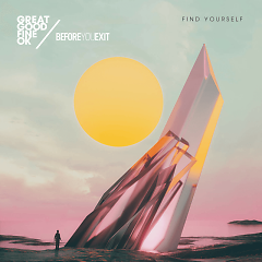 Find Yourself (Single), Before You Exit - Great Good Fine Ok