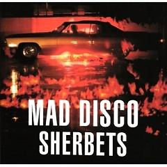 MAD DISCO - SHERBETS