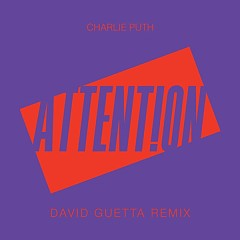 Attention (David Guetta Remix) - Charlie Puth