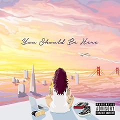 You Should Be Here - Kehlani