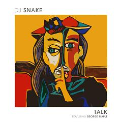 Talk (Single) - DJ Snake