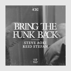 Bring The Funk Back (Single) - Steve Aoki
