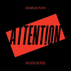 Attention (Acoustic) (Single) - Charlie Puth