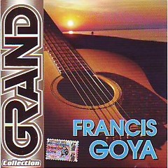 Grand Collection (CD1) - Francis Goya