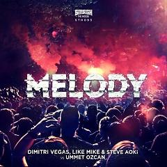 Melody - Dimitri Vegas & Like Mike