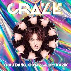 Album Craze (Debut Single),Karik - Châu Đăng Khoa
