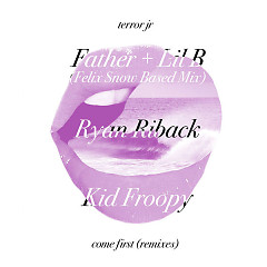 Come First (Remixes) (Single) - Terror Jr