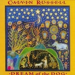 Dream Of The Dog - Calvin Russell