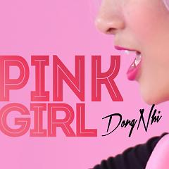Pink Girl (Single) - Đông Nhi - Đông Nhi