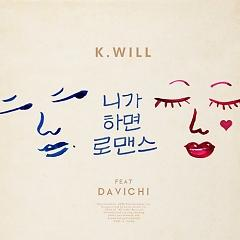 You Call It Romance,Davichi - K.will