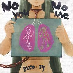 Album No You No Me - DECO*27