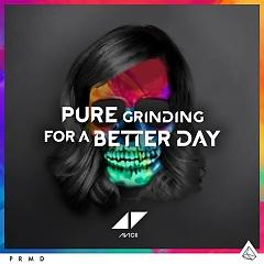 Pure Grinding For A Better Day (Single) - Avicii