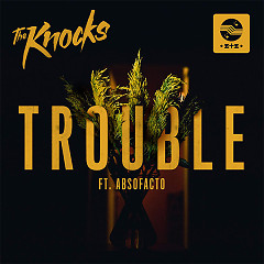 Trouble (Single), Absofacto - The Knocks