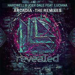Arcadia (The Remixes) - Hardwell ft. Joey Dale ft. Luciana