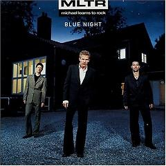 Blue Night - Michael Learns To Rock