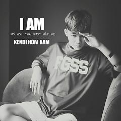 I AM (Single) - Kenbi Hoài Nam