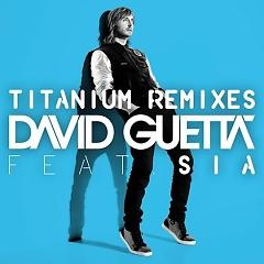 Titanium (Remixes) - David Guetta ft. Sia