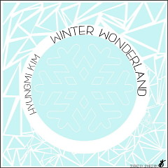 Winter Wonderland (Single) - Hyungmi Kim