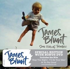 Some Kind Of Trouble (Limited Edition) - James Blunt