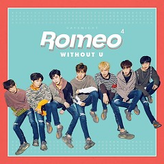 Without U (4th Mini Album) - ROMEO