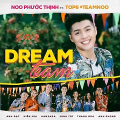 Dream Team (Single) - Noo Phước Thịnh