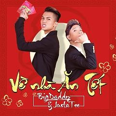 Về Nhà Ăn Tết (The Remix 2016 Version) (Single), JustaTee - BigDaddy