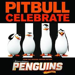 "Celebrate (From The Original Motion Picture Penguins Of ""Madagascar"") - Single - Pitbull"