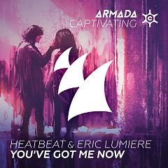You've Got Me Now (Single), Eric Lumiere - Heatbeat