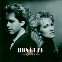 Goodbye to You (Singles) - Roxette