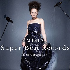 Super Best Records - 15th Celebration - (CD1) - Misia - MISIA