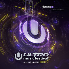 Ultra Music Festival 2017 - Various Artists