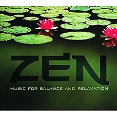 Zen - Music For Balance And Relaxation Disc 1 - Various Artists