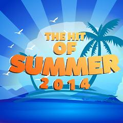The Hit Of Summer 2014 - Various Artists