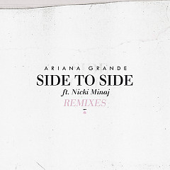 Side To Side (Remixes), Nicki Minaj - Ariana Grande
