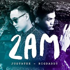 2AM (Single) - JustaTee ft. BigDaddy