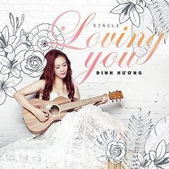 Loving You (Single) - Đinh Hương