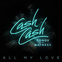 All My Love (Single) - Cash Cash