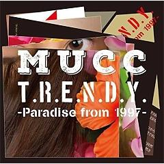 T.R.E.N.D.Y. -Paradise from 1997- - MUCC