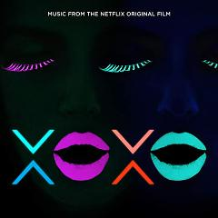 XOXO (Music From The Netflix Original Film) - Various Artists