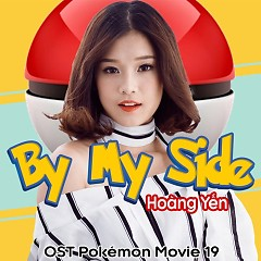 By My Side (OST Pokemon Movie 19) - Hoàng Yến Chibi