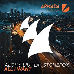 All I Want (Single), Liu, Stonefox - Alok