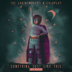 Something Just Like This (Remix Pack) (EP), Coldplay - The Chainsmokers
