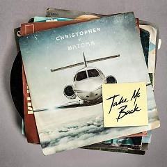 Take Me Back (Single) - Christopher
