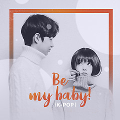 Be My Baby! - Various Artists