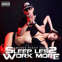 Sleep Less Work More - Andree