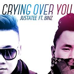 Crying Over You (Single) - JustaTee ft. Binz