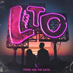 These Are The Days - Love & The Outcome