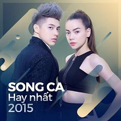 "Song Ca Hay Nhất 2015 - Various Artists - <a title=""Various Artists"" href=""http://mp3.zing.vn/nghe-si/Various-Artists"">Various Artists</a>"