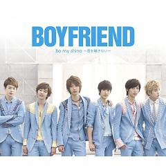 Be My Shine ~Kimi wo Hanasanai~ - Boyfriend